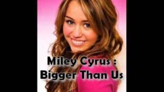 Miley Cyrus - Bigger Than Us