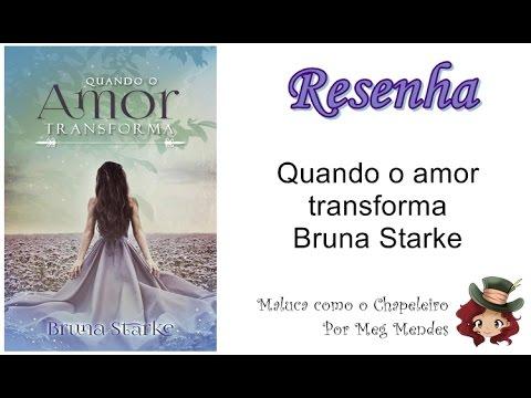 RESENHA | Quando o amor transforma - Bruna Starke