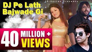New Dj Hit Song Dj Pe Lath Bajwade Gi Jp Series Masoom Sharma & A K Jatti
