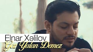 Elnar Xelilov Goz Yalan Demez (Hitt 2019)