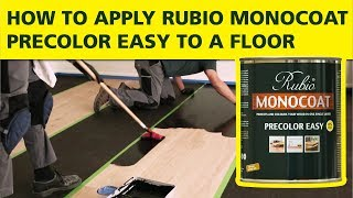 How To Apply Rubio Monocoat PRECOLOR EASY to a Floor