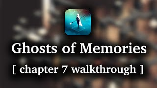 Ghost of Memories - Chapter 7 walkthrough (iOS/Android/Kindle)