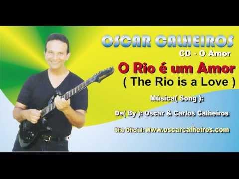 O RIO É UM AMOR - OSCAR CALHEIROS