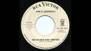 John D. Loudermilk - Run On Home Baby Brother