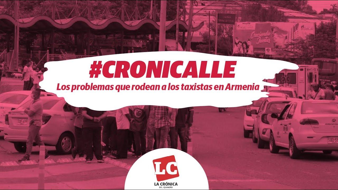 #Cronicalle | Los problemas que rodean a los taxistas en Armenia