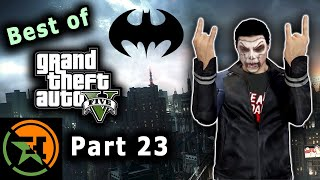 The Very Best of GTA V | Part 23 | AH | Achievement Hunter