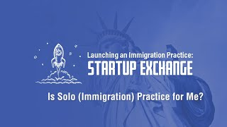 Is Solo (Immigration) Practice for Me?