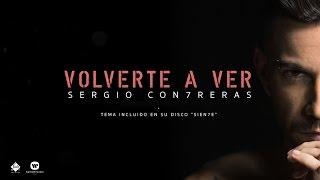 Sergio Contreras - Volverte A Ver (Lyric Video)