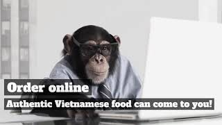 Order online Authentic Vietnamese food can come to you!