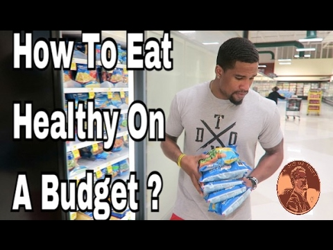 Video How To Eat Healthy On A Budget