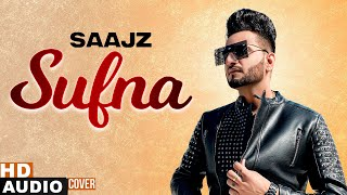 Sufna (Cover Audio) | Saajz | B Praak | Jaani | Ammy Virk | Tania | Latest Punjabi Songs 2020
