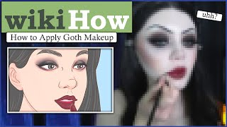 wikiHow taught me how to apply GOTH makeup... (well kind of)