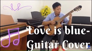 Love is Blue - Andre Popp (Guitar Cover)