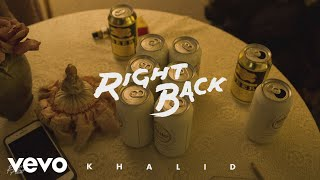 Khalid   Right Back (Audio)