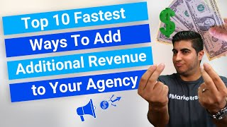 Top 10 Fastest Ways To Add Additional Revenue to Your Agency