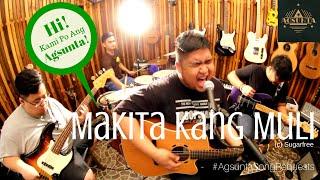 Makita Kang Muli   (c) Sugarfree   #AgsuntaSongRequests