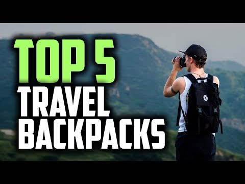 Best Travel Backpack in 2019 | 5 Great Backpacks For Traveling
