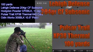 Lehigh Defense 300BLK 204gr Controlled Fracturing Subsonic Pulsar Trail XP38 Thermal 100 Yard Verify