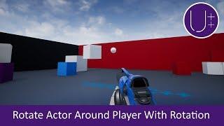 Unreal Engine 4 C++ Tutorial: Rotate Actor Around Player