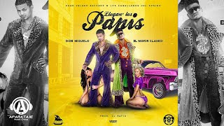 Llegan Los Papis (Audio) - El Mayor Clasico (Video)