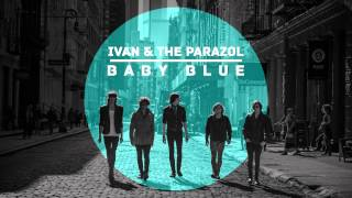 Baby Blue by Ivan & The Parazol