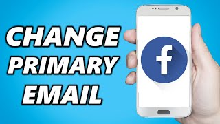 How to Change Your Primary Email Address on Facebook!