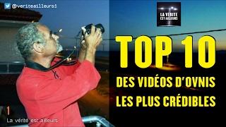 TOP 10 des vidéos d'OVNIS les Plus Crédibles - 100% Réel