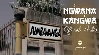 Download Ngwana Kangwa Aanza Kujiweka Mp3 Song Mp3 Direct