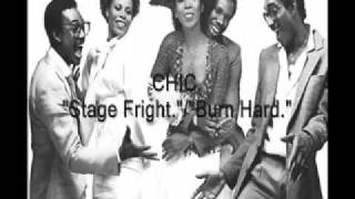 Chic -  Stage Fright / Burn Hard.(A Chic Organisation song.)