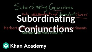 Subordinating conjunctions | The parts of speech | Grammar | Khan Academy