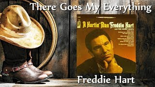 Freddie Hart - There Goes My Everything