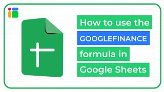 How to use the GOOGLEFINANCE formula in Google Sheets