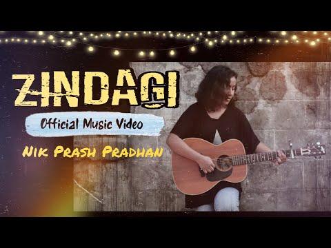 ZINDAGI - Nik Prash Pradhan MUSIC VIDEO 2015
