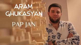 "Aram Ghukasyan ""Pap Jan"" NEW2019 (Cover Arkadi Dumikyan)"