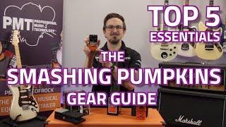 How To Get The Smashing Pumpkins Guitar Sound   Top 5 Essentials