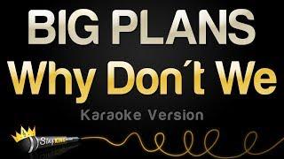 Why Don't We - BIG PLANS (Karaoke Version)