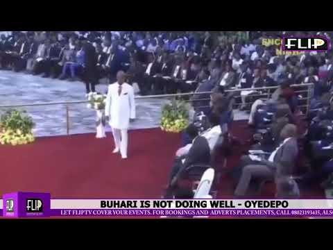 BUHARI IS NOT DOING WELL- OYEDEPO