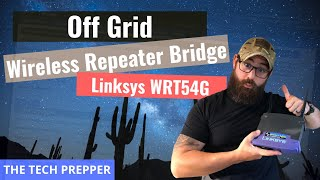 Off Grid Wireless Repeater Bridge - Linksys WRT54G