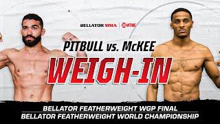 Bellator 263: Weigh-In   Pitbull vs. McKee   BELLATOR MMA x SHOWTIME