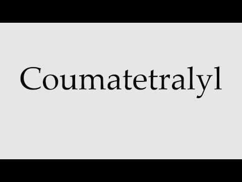 How to Pronounce Coumatetralyl