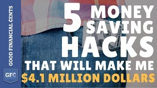 5 Money Saving Hacks That Will Make Me $4.1 Million Dollars