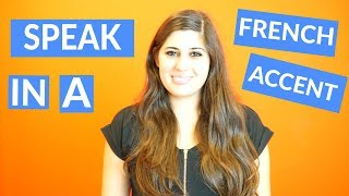 How To Do a French Accent // Sound Like a Native Speaker