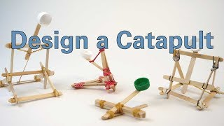Design A Catapult