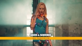 Akces & Sequence - Na Parkiecie (Official Video)