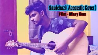 Saudebaazi ( Accoustic Cover ) | MARY KOM | ARIJIT SINGH | AVITROOPS.