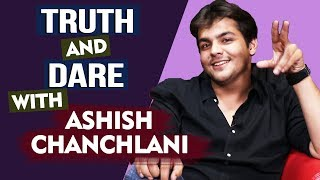 Truth And Dare With Ashish Chanchlani | First Crush, Expensive Thing Stolen And More...