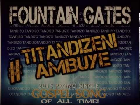 "FOUNTAIN GATES OFFICIAL RELEASE ""TANDIZO"" PROMO SONG (FREE DOWNLOAD)"