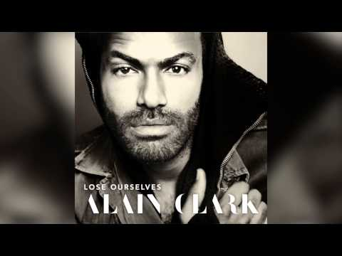Alain Clark - Lose Ourselves