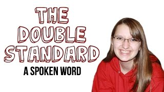 The Double Standard (A Spoken Word) - Juliana Schnee