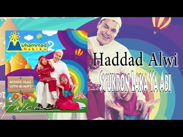 Haddad Alwi - Syukron Laka Ya Abi (Official Audio)